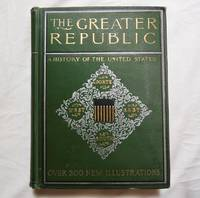 A New History of United States 1899 The Greater Republic; Morris, Charles