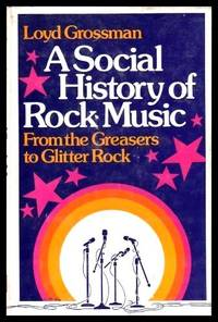 image of A SOCIAL HISTORY OF ROCK MUSIC - From the Greasers to Glitter Rock