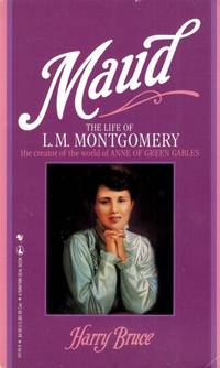 Maud; The Life of L. M. Montgomery
