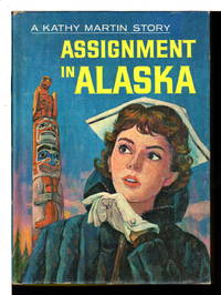 ASSIGNMENT IN ALASKA: A Kathy Martin Story, Number 5.