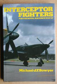 image of Interceptor Fighters for the Royal Air Force 1939-45.