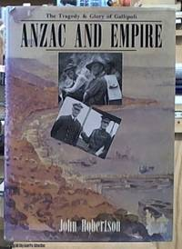 image of Anzac and Empire; The Tragedy and Glory of Gallipoli