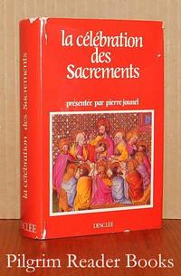 La Célébration des Sacrements.