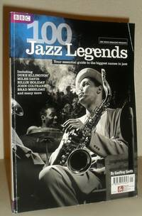 BBC Music Magazine Presents 100 Jazz Legends - Your Essential Guide to the Biggest Names in Jazz