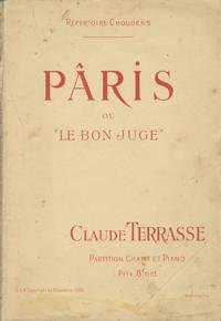 Pâris ou Le Bon Juge Opérette en deux Actes de Robert de Flers et G. A. de Caillavet ... Partition Chant et Piano. [Piano-vocal score]