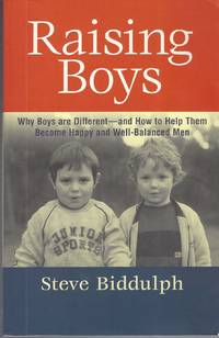 image of Raising Boys: Why Boys Are Different, And How To Help Them Become Happy  And Well-balanced Men