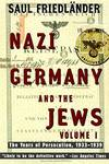 image of Nazi Germany and the Jews : Volume 1: The Years of Persecution 1933-1939