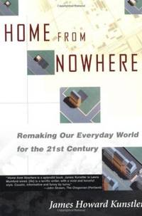 Home from Nowhere - Remaking Our Everyday World for the 21st Century