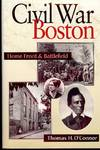 View Image 1 of 3 for CIVIL WAR BOSTON: HOME FRONT & BATTLEFIELD Inventory #4055