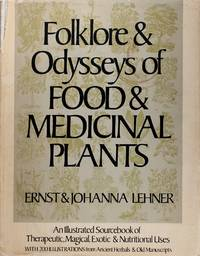 Folklore & Odysseys of Food & Medicinal Plants by Ernst Lehner - Hardcover - 1973 - from Firefly Bookstore LLC (SKU: 398)