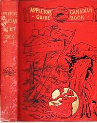 THE CANADIAN GUIDE-BOOK:  The Tourist's and Sportsman's Guide to Eastern Canada and Newfoundland.; Including full descriptions of routes, cities, points of interest, summer resorts, fishing places, etc. in eastern Ontario, the Muskoka District, the St. Lawrence Region, the Lake St. John country, the Maritime Provinces, Prince Edward Island, and Newfoundland