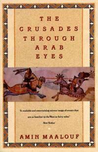 The Crusades Through Arab Eyes (Paperback)