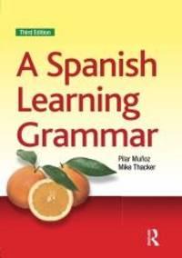 A Spanish Learning Grammar (Essential Language Grammars) (Volume 2) (Spanish Edition)