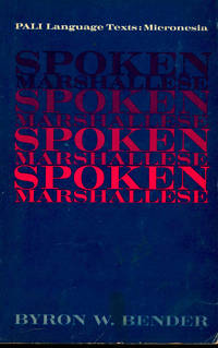 Spoken Marshallese : An Intensive Language Course With Grammatical Notes and Glossary.  [PALI (Pacific and Asian Linguistics Institute) Language Texts : Micronesia]