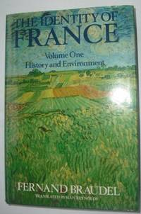 The Identity of France: v. 1. History and Environment.