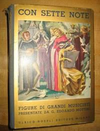 Con Sette Note: Figure di Grandi Musicisti Presentate da G. Edoardo Mottini
