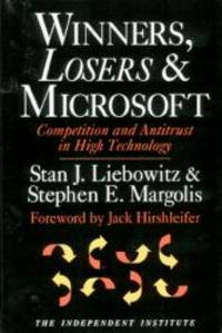 Winners, Losers & Microsoft: Competition and Antitrust in High Technology (Independent Studies in Political Economy) by Stephen E. Margolis - 1999-08-08