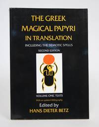 image of The Greek Magical Papyri in Translation, Including the Demotic Spells, Volume One: Texts
