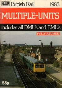 image of British Rail 1983: Multiple-Units Includes All DMUs and EMUs