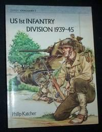US 1st INFANTRY DIVISION 1939-45. [Osprey Vanguard Series]