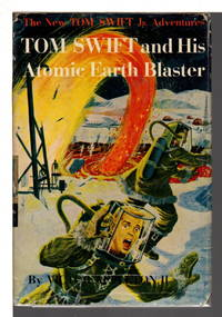 TOM SWIFT AND HIS ATOMIC EARTH BLASTER: Tom Swift, Jr series #5.