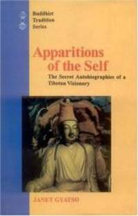 image of Apparitions of the Self: The Secret Autobiographies of a Tibetan Visionary (Buddhist Tradition)