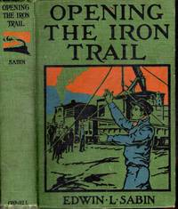 """Opening the Iron Trail; or, Terry as a """"U. Pay."""" Man (A Semi-Centennial Story)"""