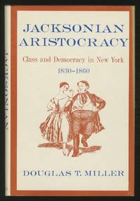 image of Jacksonian Aristocracy: Class and Democracy in New York, 1830-1860