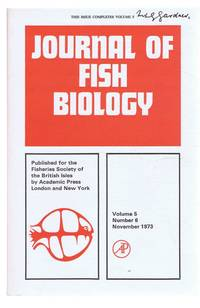 Journal of Fish Biology. Volume 5, Number 6, November 1973 by  P H Cahn & W Siler; B Stott & D G Cross; A E J Went; etc L E Mawdesley-Thomas (Ed). G Cocoros - Paperback - First Edition - 1973 - from Bailgate Books Ltd and Biblio.com