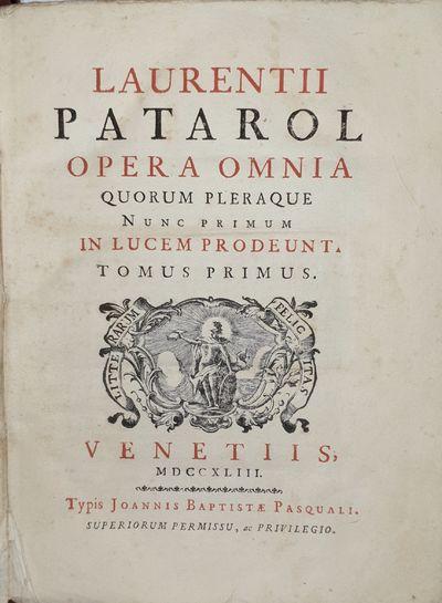 Laurentii Patarol Opera Omnia Quorum...