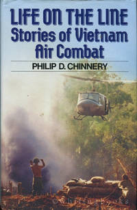 Life on the Line: Stories of Vietnam Air Combat