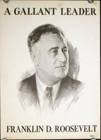A Gallant Leader Franklin D. Roosevelt.