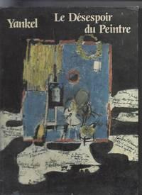 Le Désespoir du Peintre, Chronique artistique illustrée 1967-1980