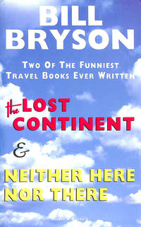 The Lost Continent Travels In Small Town America And Neither Here Nor There By Bill Bryson