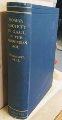 Roman Society in Gaul in the Merovingian Age