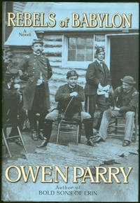 REBELS OF BABYLON by  Owen Parry - First Edition - 2005 - from Gibson's Books and Biblio.com