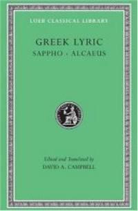 Greek Lyric: Sappho and Alcaeus (Loeb Classical Library No. 142) (Volume I)