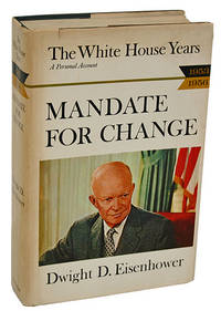 The White House Years: Mandate for Change, 1953-56 by Eisenhower, Dwight D - 1963