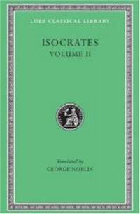 Isocrates II: On the Peace. Areopagiticus. Against the Sophists. Antidosis. Panathenaicus (Loeb Classical Library, No. 229) (English and Greek Edition) by Isocrates - Hardcover - 2003-04-01 - from Books Express (SKU: 0674992520q)