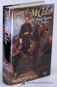 image of George B. McClellan: The Young Napoleon