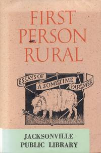 First Person Rural: Essays of a Sometime Farmer