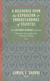 A Discourse Upon the Exposition of Statutes. With Sir Thomas..