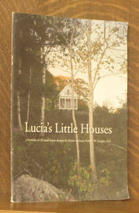 LUCIA'S LITTLE HOUSES, A PORTFOLIO OF 20 SMALL HOUSE DESIGNS BY MAINE ARCHITECT ROBERT W. KNIGHT