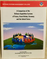 A Comparison of the Defense Acquisition Systems of France, United Kingdom, Germany and the United...