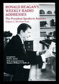 image of Ronald Reagan's Weekly Radio Addresses: The President Speaks to America; Volume 1: The First Term