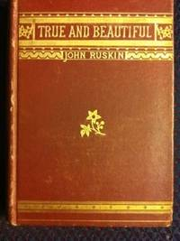 The True and the Beautiful: In Nature, Art, Morals and Religion