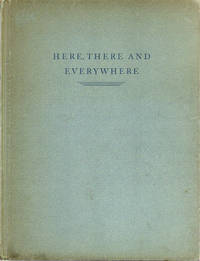 Here, There and Everywhere: An Informal Account of Incidents, People and Places by  Edgar S Bliss - Hardcover - 1931 - from Dinsmore Books and Biblio.com