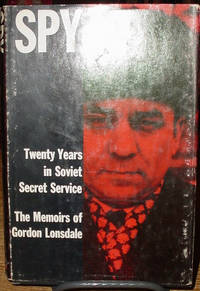 Spy: Twenty Years in Soviet Secret Service:  The Memoirs of Gordon Lonsdale by  Gordon Lonsdale - First American Edition - 1965 - from Old Saratoga Books and Biblio.com