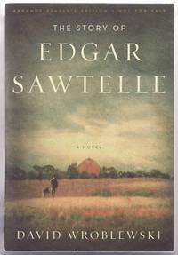 The Story of Edgar Sawtelle: A Novel by  David Wroblewski - Advance Reading Copy - 2008 - from Sawtooth Books (SKU: 24465)