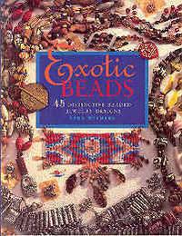 Exotic Beads: 45 Distinctive Beaded Jewellery Designs